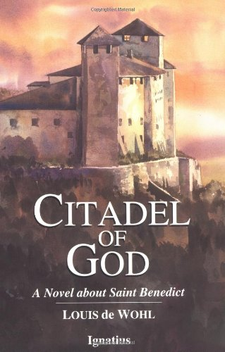 Citadel of God: A Novel about Saint: Louis de Wohl