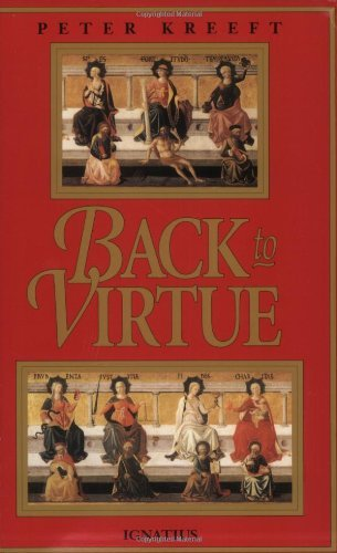 9780898704228: Back to Virtue: Traditional Moral Wisdom for Modern Moral Confusion