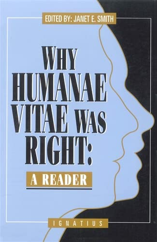 9780898704334: Why Humanae Vitae Was Right: A Reader