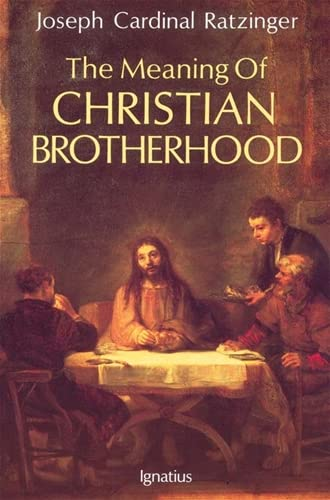 The Meaning of Christian Brotherhood: Benedict XVI