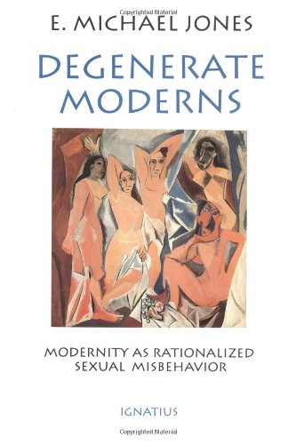 9780898704471: Degenerate Moderns: Modernity As Rationalized Sexual Misbehavior