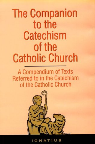 9780898704501: The Companion to the Catechism of the Catholic Church : A Compendium of Texts Referred to in the Catechism of the Catholic Church