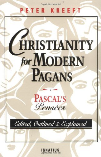 9780898704525: Christianity for Modern Pagans: PASCAL's Pensees Edited, Outlined, and Explained