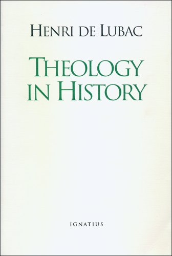 Theology in History: The Light of Christ, Disputed Questions and Resistance to Nazism: Henri de ...