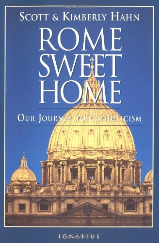 9780898704785: Rome Sweet Home: Our Journey to Catholicism