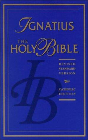 The Ignatius Holy Bible: Revised Standard Version, Catholic Edition: Catholic Biblical Association ...