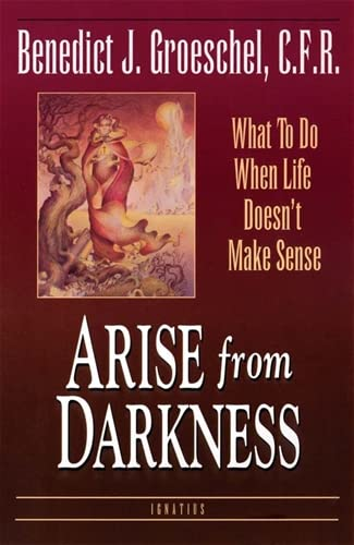 9780898705256: Arise from Darkness: What to Do When Life Doesn't Make Sense