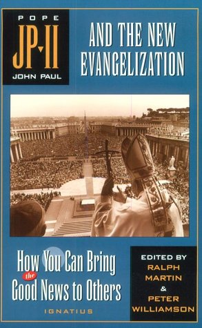 9780898705362: John Paul II and the New Evangelization: How You Can Bring the Good News to Others