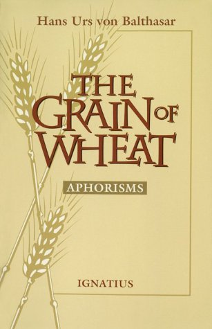 9780898705409: The Grain of Wheat: Aphorisms