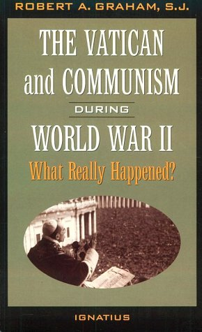 9780898705492: The Vatican and Communism During World War II: What Really Happened?