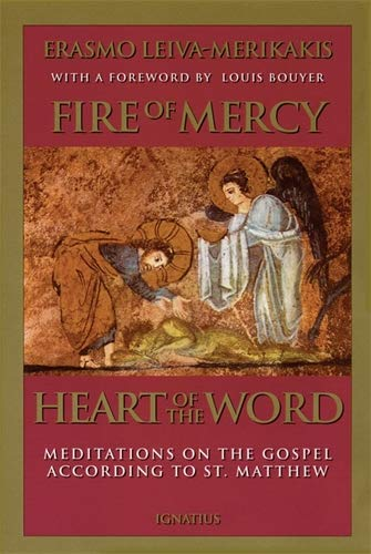 Fire of Mercy, Heart of the Word: Meditations on the Gospel According to Saint Matthew: Vol. 1 (9780898705584) by Erasmo Leiva-Merikakis