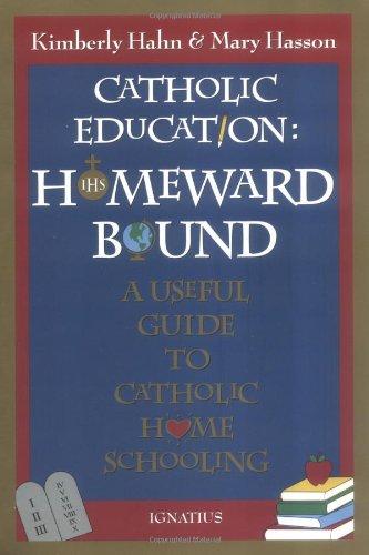 9780898705669: Catholic Education: Homeward Bound - Useful Guide to Catholic Home Schooling