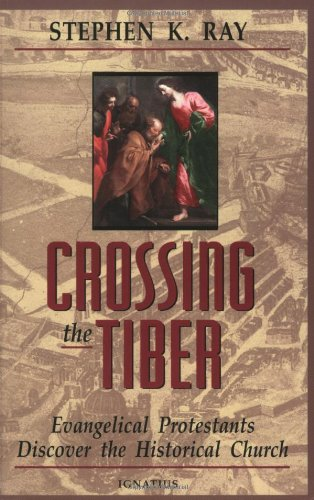 9780898705775: Crossing the Tiber: Evangelical Protestants Discover the Historical Church