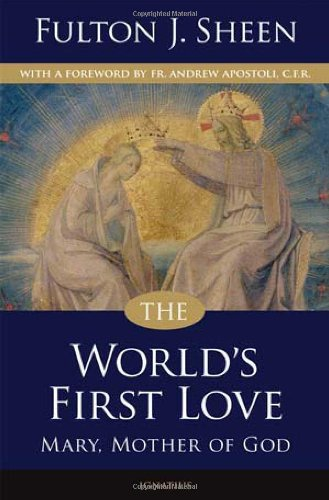 9780898705973: The World's First Love: A Moving Portrayal of the Virgin Mary