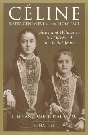 9780898706024: Celine: Sister Genevieve of the Holy Face : Sister and Witness of Saint Therese of the Child Jesus