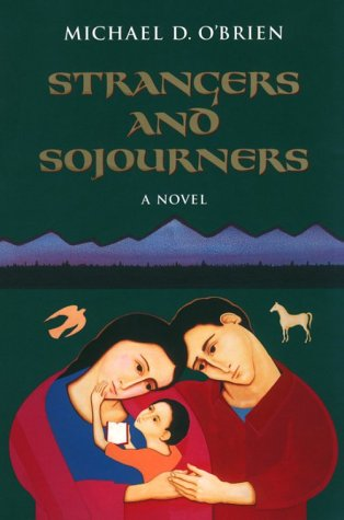 Strangers and Sojourners (Children of the Last Days): Michael O'Brien