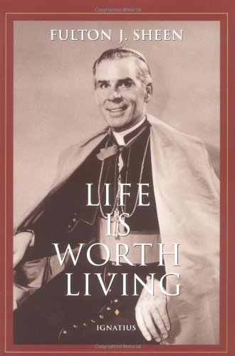 Life is Worth Living: Fulton J. Sheen
