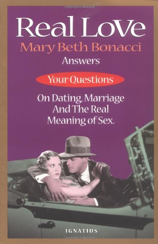 Real Love: Answers to Your Questions on: Mary Beth Bonacci