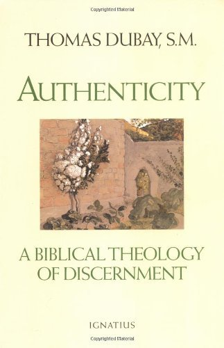 Authenticity: A Biblical Theology of Discernment: Fr Thomas DuBay