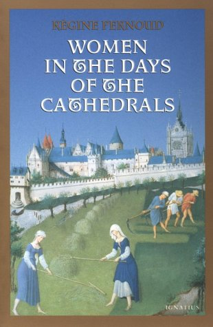 Women in the Days of the Cathedrals (0898706424) by Régine Pernoud