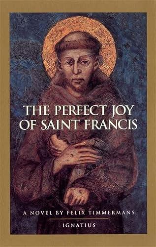 The Perfect Joy of Saint Francis: Felix Timmermans