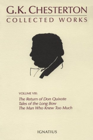 9780898706758: The Collected Works of G. K. Chesterton, Vol. 8: The Return of Don Quixote / Tales of the Long Bow / The Man Who Knew Too Much