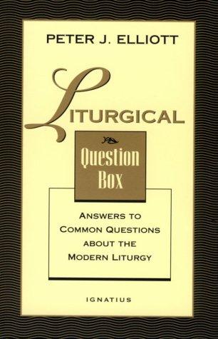 Liturgical Question Box: Elliott, Peter J.,