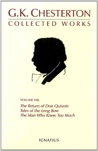 9780898706888: The Collected Works of G. K. Chesterton, Vol. 8: The Return of Don Quixote / Tales of the Long Bow / The Man Who Knew Too Much