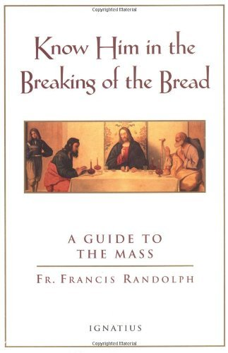 9780898707014: Know Him in the Breaking of the Bread: A Guide to the Mass