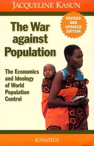 9780898707120: The War Against Population: The Economics and Ideology of World Population Control