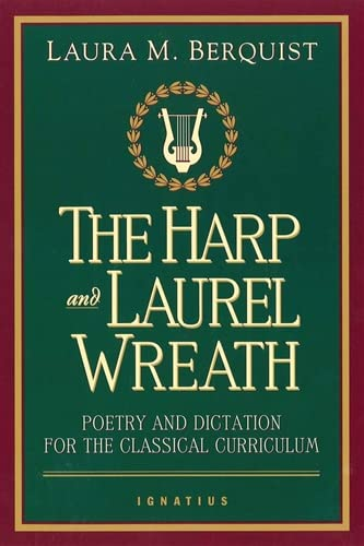 9780898707168: The Harp and Laurel Wreath: Poetry and Dictation for the Classical Curriculum