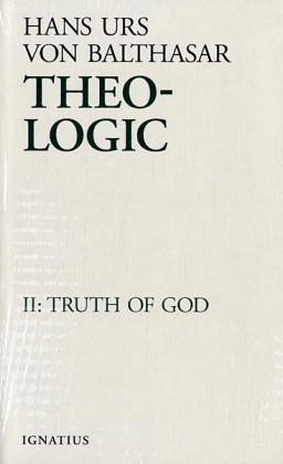 Truth of God: Theological Logical Theory (Hardcover): Hans Urs Von Balthasar