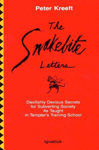 The Snakebite Letters: Devilishly Devious Secrets for Subverting Society as Taught in Tempter'...