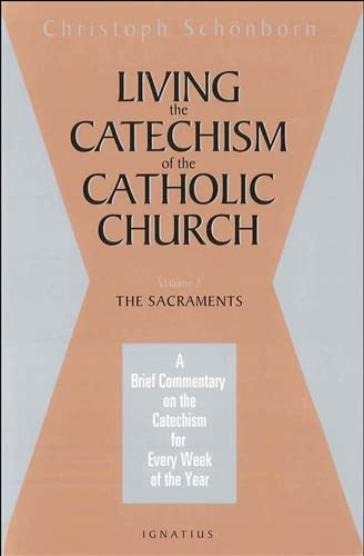 9780898707274: Living the Catechism of the Catholic Church: Sacraments Vol 2