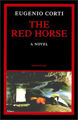 The Red Horse: A Novel. Translated from the Italian: CORTI, Eugenio