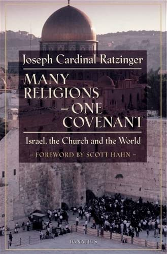 Many Religions, One Covenant: Israel, the Church,: Joseph Cardinal Ratzinger,
