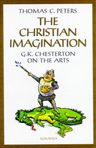 9780898707571: The Christian Imagination: G.K. Chesterton on the Arts
