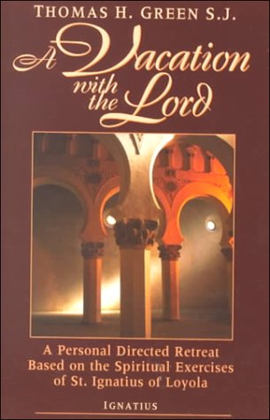 9780898707786: A Vacation with the Lord: A Personal Directed Retreat Based on the Spiritual Exercises of St.Ignatius of Loyola
