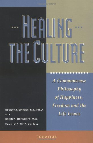 9780898707861: Healing the Culture: A Commonsense Philosophy of Happiness, Freedom, and the Life Issues