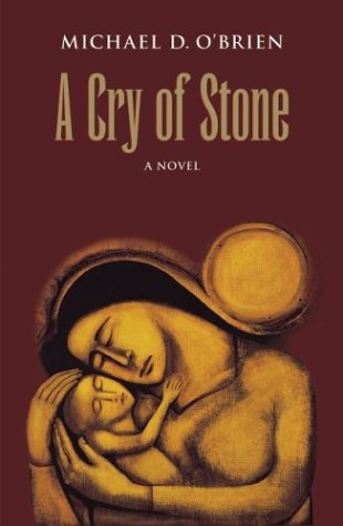 A Cry of Stone (0898708508) by Michael D. O'Brien