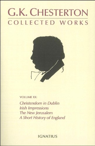 9780898708554: The Collected Works of G. K. Chesterton, Vol 20: Christendom in Dublin, Irish Impressions, The New Jerusalem, A Short History of England