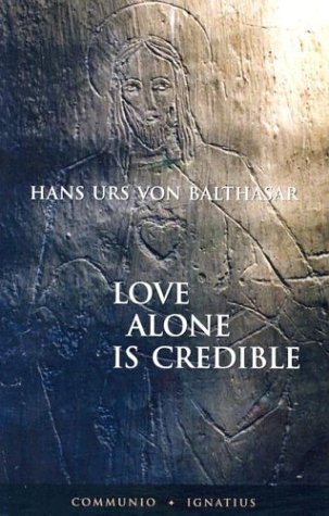 9780898708813: Love Alone Is Credible