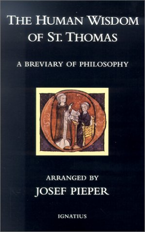 9780898708912: The Human Wisom of St. Thomas: A Breviary of Philosophy from the Works of St. Thomas Aquinas