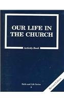 9780898709018: Our Life in the Church: 8 Grade Activity Book, Revised,