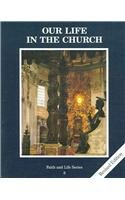 9780898709117: Our Life in the Church: revised edition