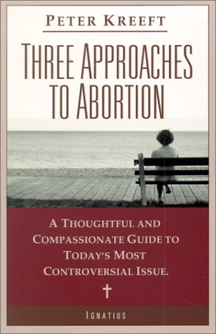 9780898709155: Three Approaches to Abortion: A Thoughtful and Compassionate Guide to Today's Most Controversial Issue
