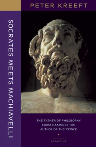 9780898709261: Socrates Meets Machiavelli: The Father of Philosophy Cross-Examines the Author of the Prince