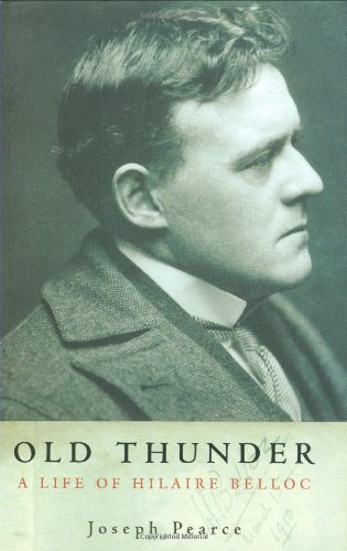 9780898709421: Old Thunder: A Life of Hilaire Belloc