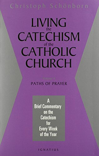 9780898709568: 4: Living the Catechism of the Catholic Church: Paths of Prayer
