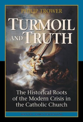 9780898709803: Turmoil & Truth: The Historical Roots of the Modern Crisis in the Catholic Church